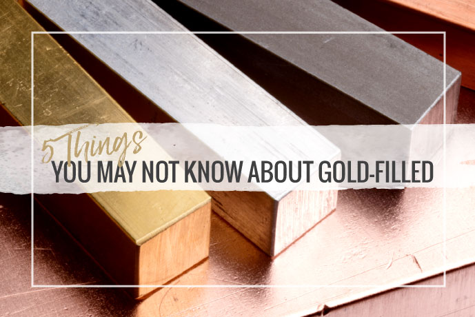 Blog Post: 5 Things You May Not Know About Gold-Filled